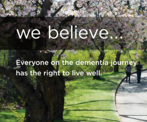 """Image of a tree with phrase """"we beliece everyone on the dementia journey has the right to live well"""""""